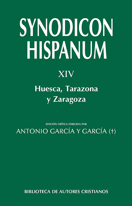 Synodicon Hispanum. XIV: Huesca, Tarazona y Zaragoza