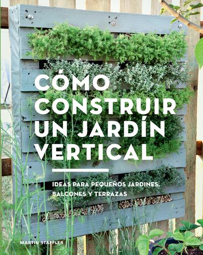 C mo construir un jard n vertical ideas para peque os - Construir jardin vertical ...
