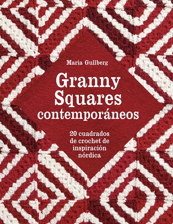 Granny Squares contemporáneos   «20 cuadrados de crochet de inspiración nórdica»