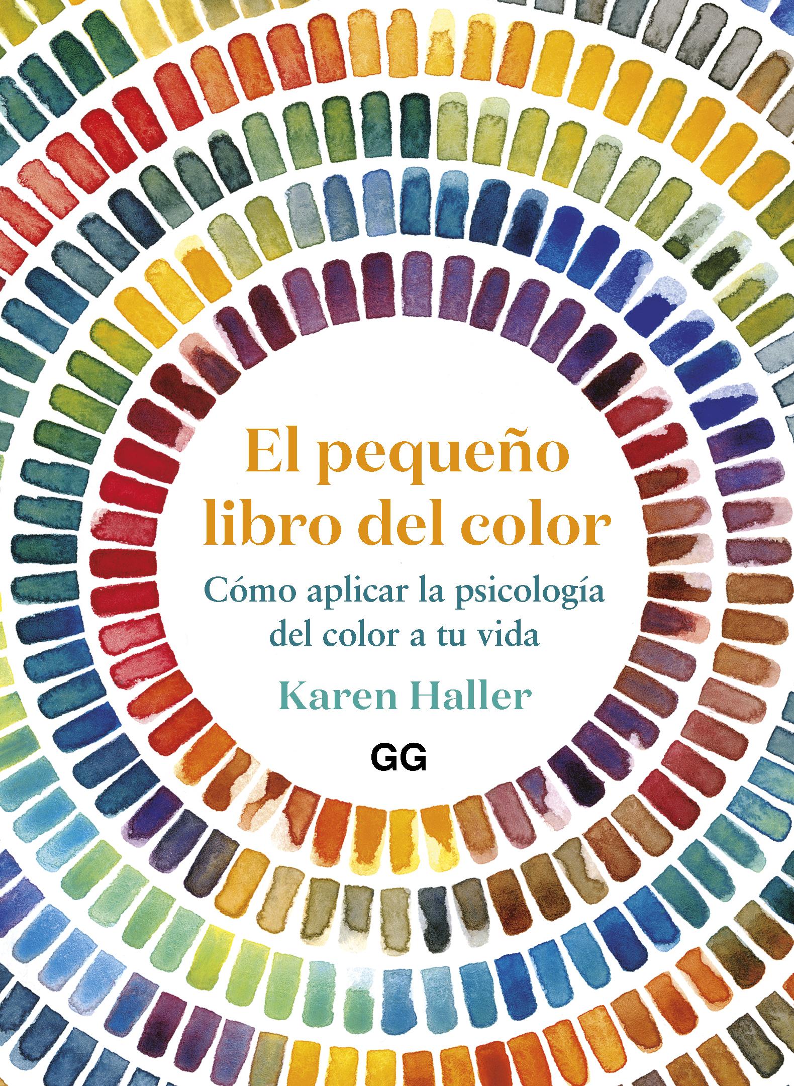 El pequeño libro del color   «Cómo aplicar la psicología del color a tu vida»