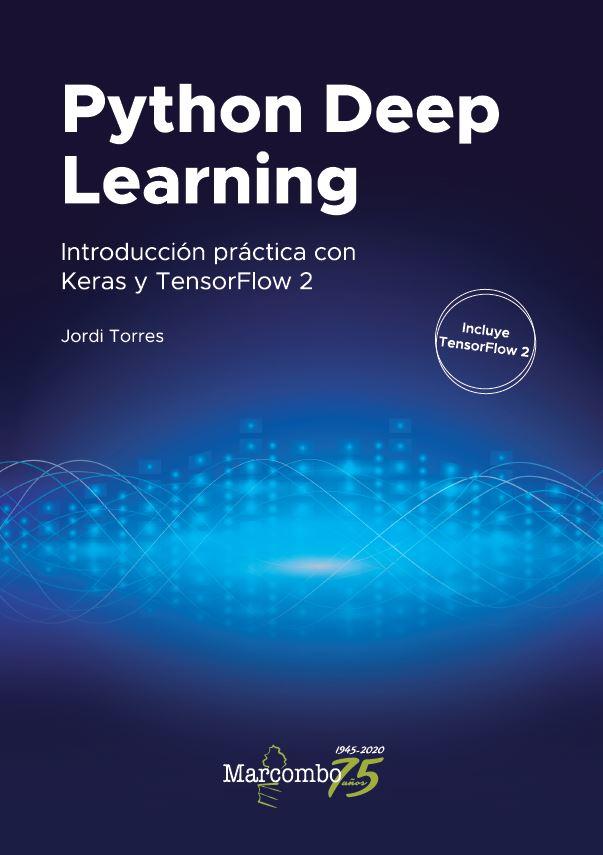 Python Deep Learning   «Introducción práctica con Keras y TensorFlow 2»