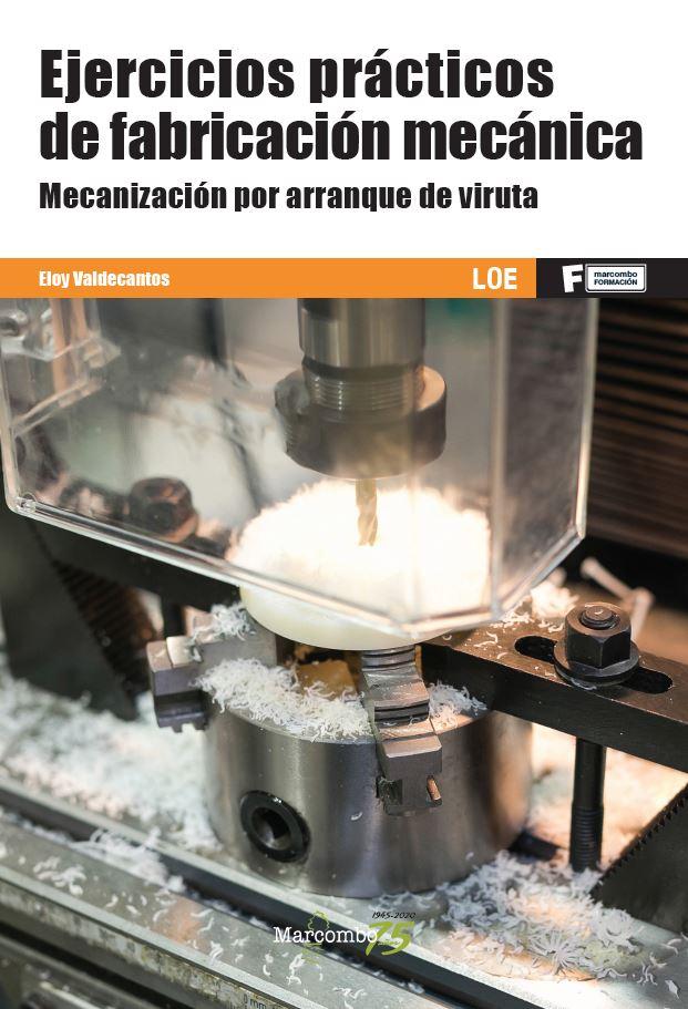 *Ejercicios prácticos de fabricación mecánica. Mecanización por arranque de viruta