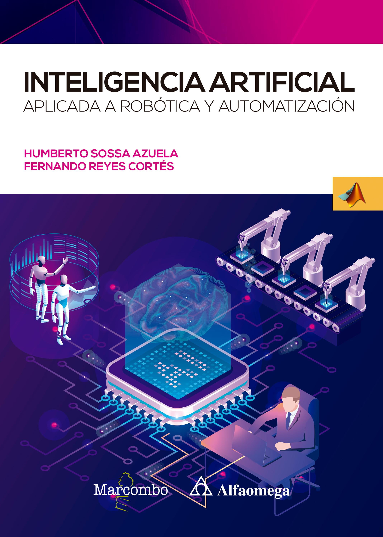 Inteligencia artificial aplicada a Robótica y Automatización