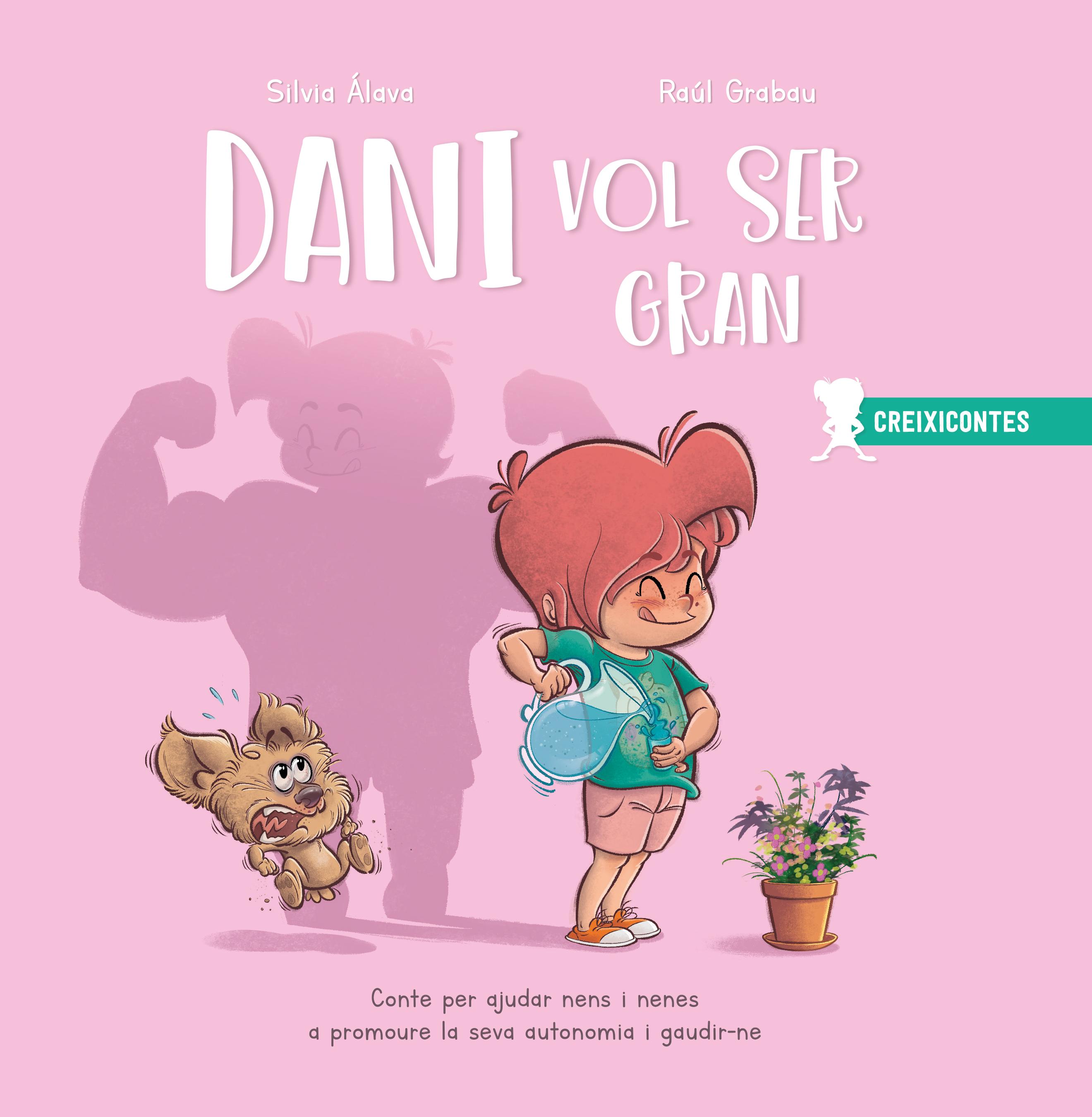 Dani vol ser gran   «Conte per ajudar nens i nenes a promoure la seva autonomia i gaudir-ne»