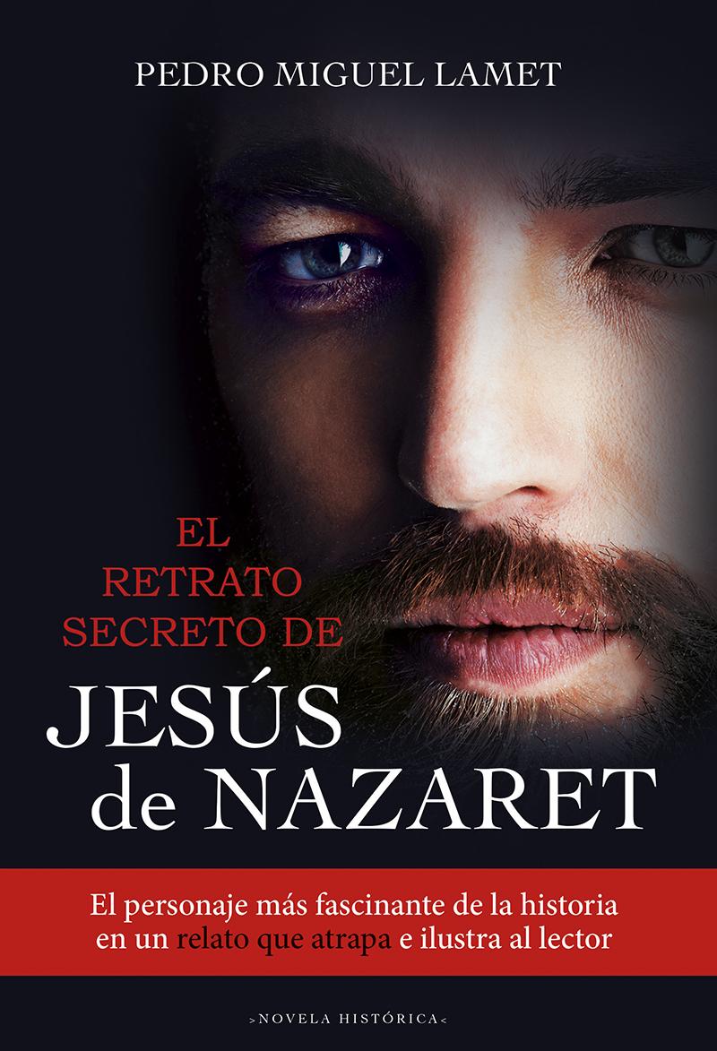 RETRATO SECRETO DE JESUS DE NAZARET, EL