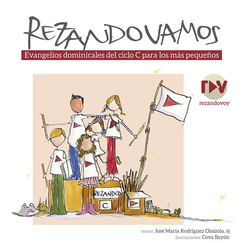 REZANDO VAMOS. EVANGELIOS DOMINICALES CICLO C PARA LOS MAS