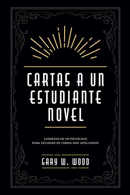 Cartas a un estudiante novel   «Consejos de un psicólogo para etudiar de forma más inteligente»