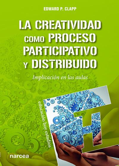 La creatividad como proceso participativo y distribuido   «Implicación en las aulas»