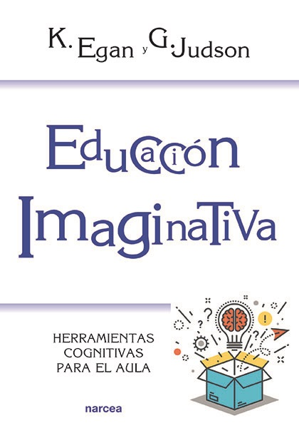 Educación Imaginativa   «Herramientas cognitivas para el aula»