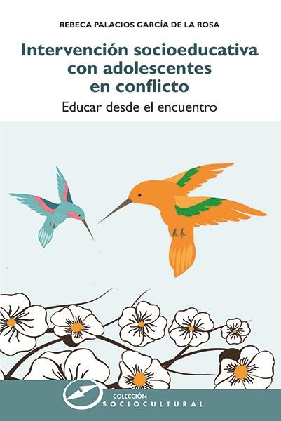 Intervención socioeducativa con adolescentes en conflicto   «Educar desde el encuentro»