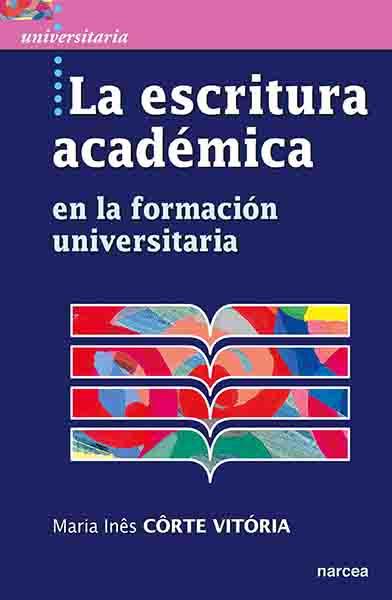 La escritura académica   «En la formación universitaria»
