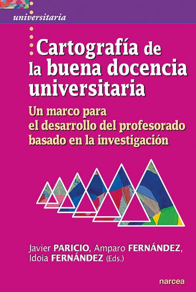 Cartografía de la buena docencia universitaria   «Un marco para el desarrollo del profesorado basado en la investigación»