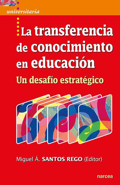 La transferencia de conocimiento en educacion «Un desafío estrátegico»