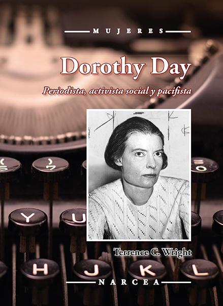 Dorothy Day   «Periodista, activista social y pacifista»