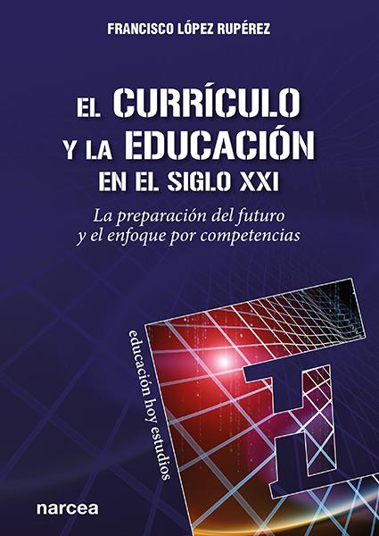 CURRICULO Y EDUCACION EN EL SIGLO XXI, EL.(EDUCACION HOY)