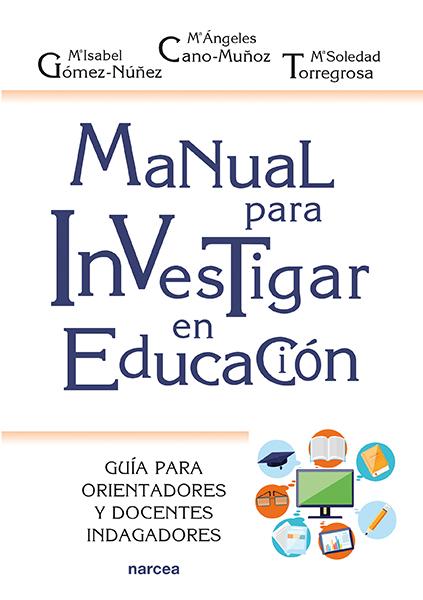 Manual para investigar en educación   «Guía para orientadores y docentes indagadores»