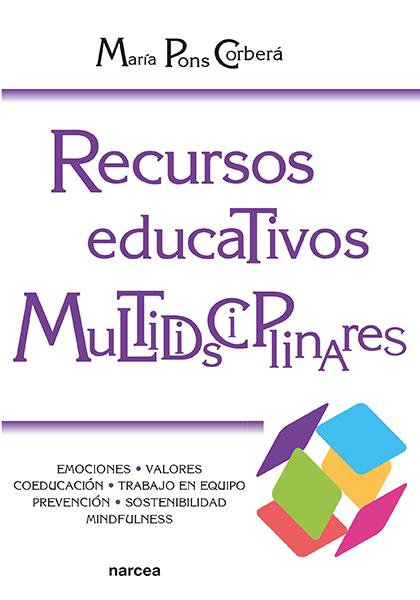 Recursos educativos multidisciplinares   «Emociones, valores, coeducación, tecnologías, prevención, sostenibilidad, mindfulness»