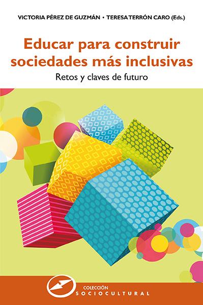 Educar para construir sociedades más inclusivas   «Retos y claves de futuro»