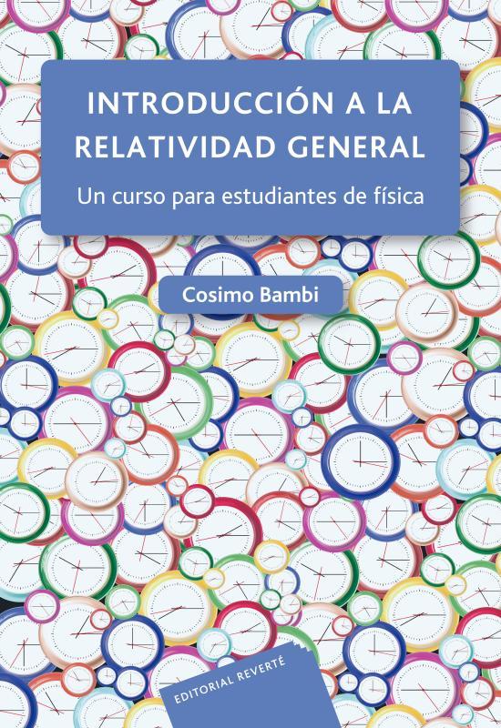 Introducción a la relatividad general   «Un curso para estudiantes de física»