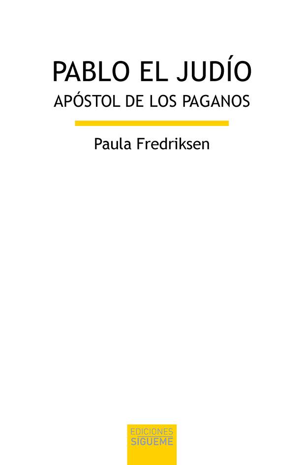 PABLO EL JUDIO «APOSTOL DE LOS PAGANOS»