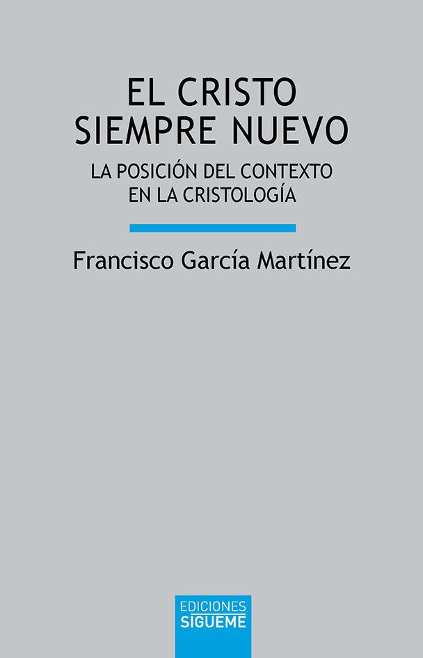 EL CRISTO SIEMPRE NUEVO «LA POSICION DEL CONTEXTO EN LA CRISTOLOGIA»