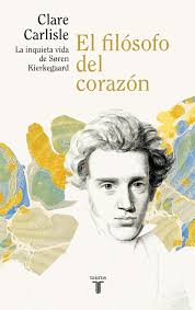 El filósofo del corazón «La agitada vida de Sören Kierkegaard»