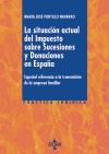 La situación actual del impuesto sobre sucesiones y donaciones en España   «Especial referencia a la transmisión de la empresa familiar»