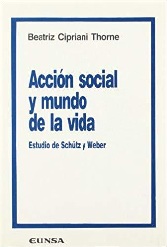 Acción social y mundo de la vida   «Estudio de Schütz y Weber»