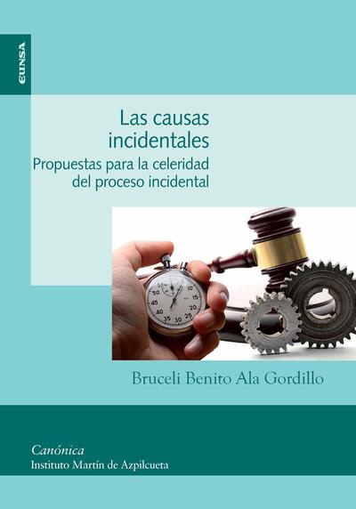 CAUSAS INCIDENTALES, LAS   «PROPUESTAS PARA LA CELERIDAD DEL PROCESO INCIDENTAL»