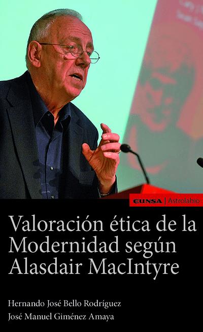 VALORACIÓN ÉTICA DE LA MODERNIDAD SEGÚN ALASDAIR MACINTYRE