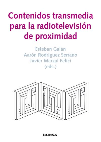 CONTENIDOS TRANSMEDIA PARA LA RADIOTELEVISIÓN DE PROXIMIDAD