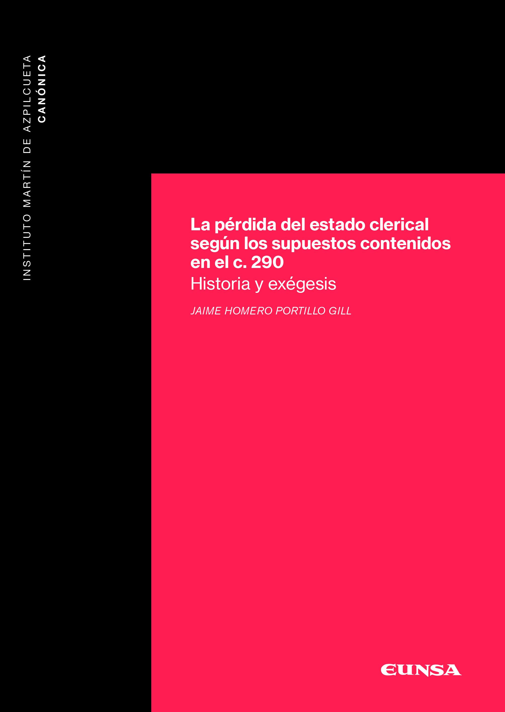 La pérdida del estado clerical según los supuestos contenidos en el canon 290   «Historia y exégesis»