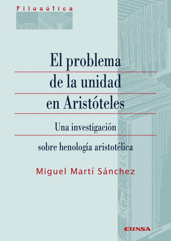 El problema de la unidad en Aristóteles   «Una investigación sobre henología aristotélica»