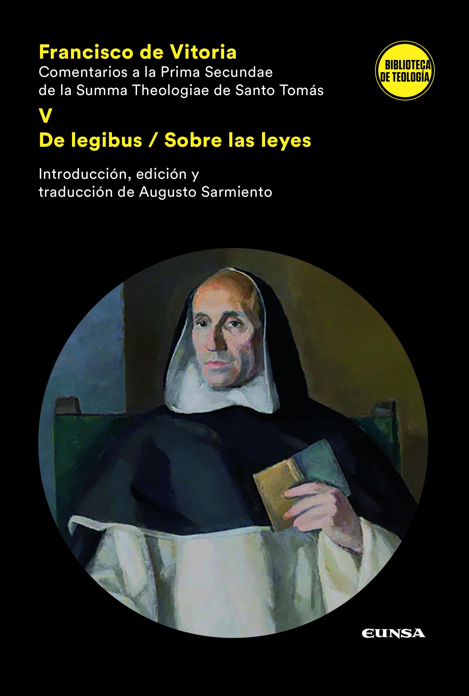 Comentarios a la Prima Secundae de la Summa Theologiae de Santo Tomás V   «De Legibus/Sobre las leyes»
