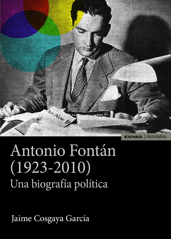 Antonio Fontán (1923-2010)   «Una biografía política»
