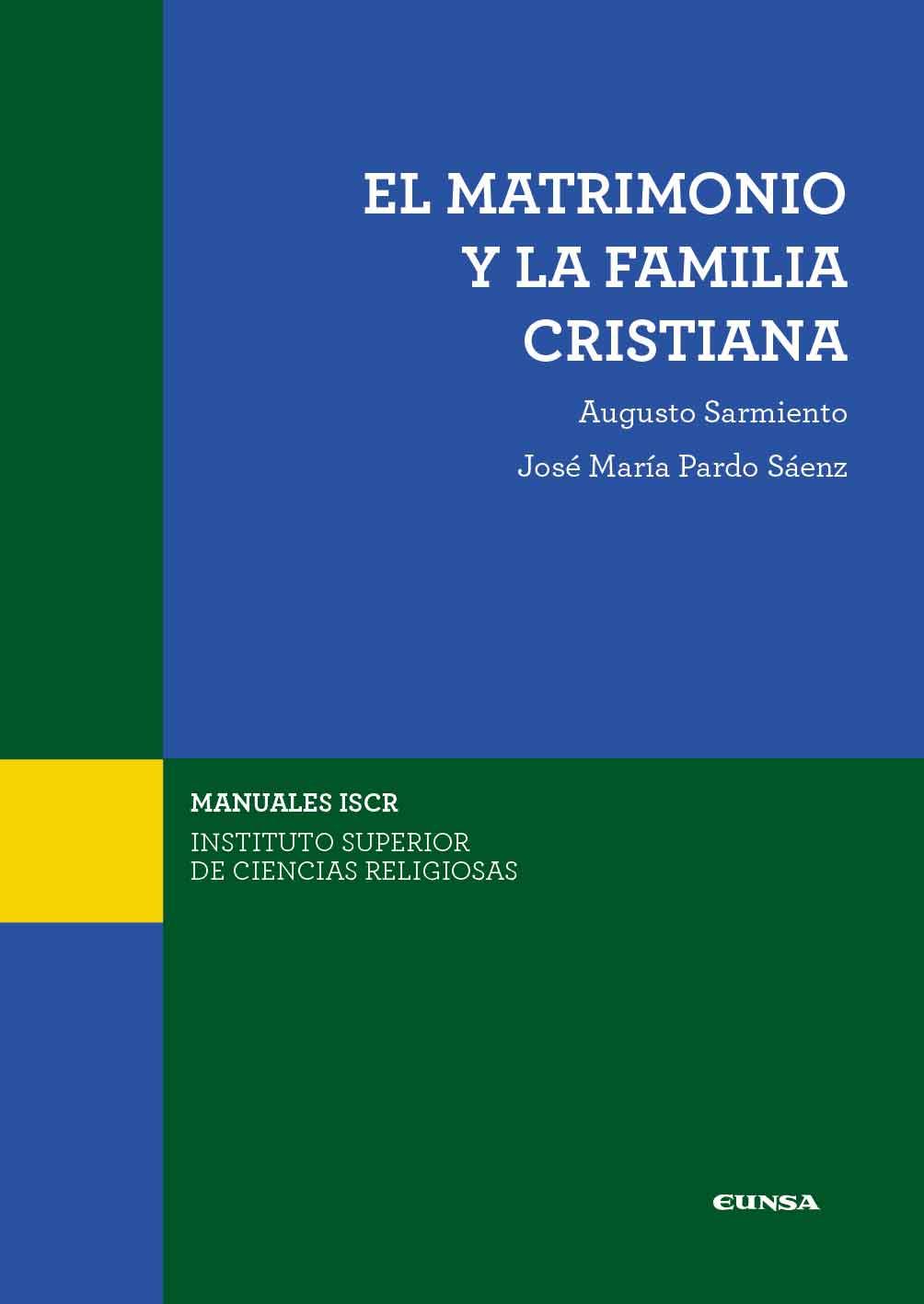 El matrimonio y la familia cristiana   «Cuestiones fundamentales»