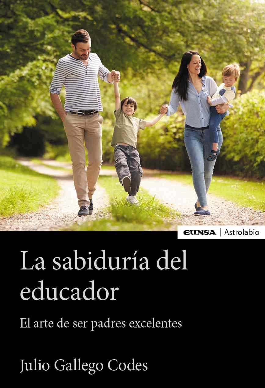 La sabiduría del educador   «El arte de ser padres excelentes»