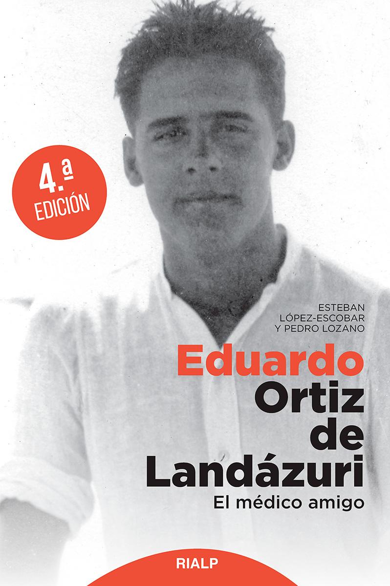 Eduardo Ortiz de Landázuri   «El médico amigo»