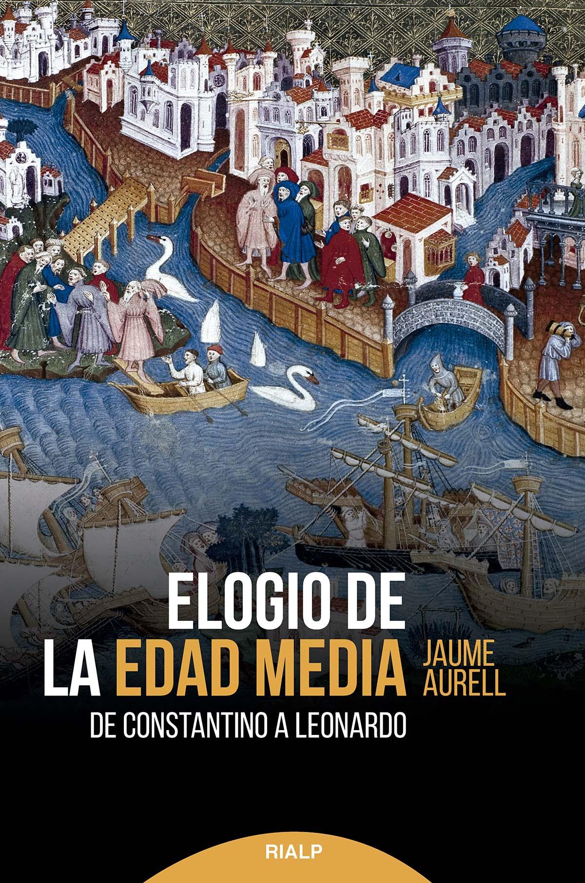 Elogio de la Edad Media   «De Constantino a Leonardo»
