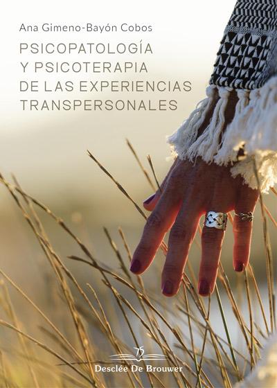 Psicopatología y psicoterapia de las experiencias transpersonales