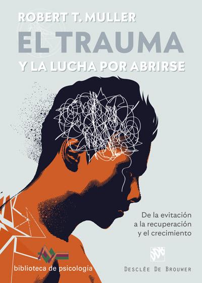 El trauma y la lucha por abrirse. De la evitación a la recuperación y el crecimiento