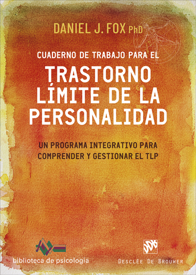 Cuaderno de trabajo para el trastorno límite de la personalidad. Un programa integrativo para comprender y gestionar el TLP
