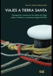 Viajes a tierra Santa. Navegación y puertos en los relatos de viajes judios, cristianos y Musulmanes (siglos XII-XVII)