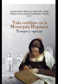 Vida cotidiana en la Monarquía Hispánica   «Tiempos y espacios»