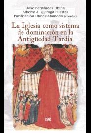 La iglesia como sistema de dominación en la antigüedad tardía