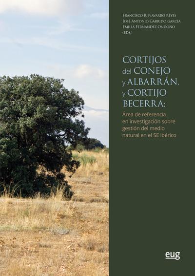 Cortijos del Conejo y Albarrán, y cortijo Becerra   «área de referencia en investiación sobre gestión del medio natural en el SE ibérico»