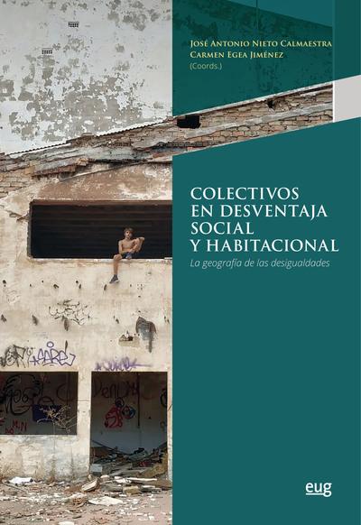 Colectivos en desventaja social y habitacional   «La geografía de las desigualdades»