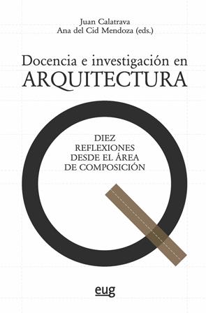 Docencia e investigación en Arquitectura   «Diez reflexiones desde el área de composición»