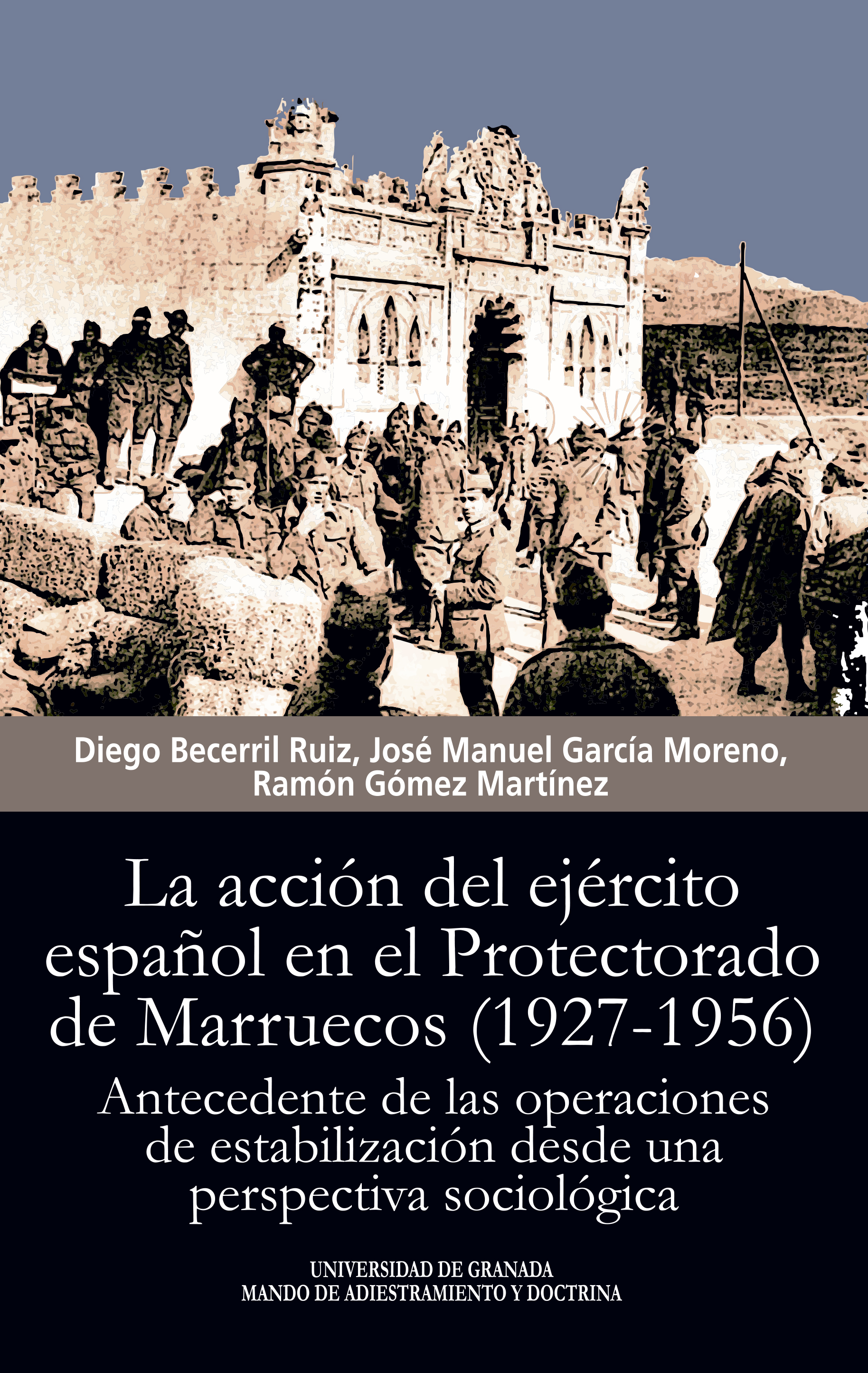 La acción del ejército español en el Protectorado de Marruecos (1927-1956)   «Antecedente de las operaciones de estabilización desde una perspectiva sociológica»