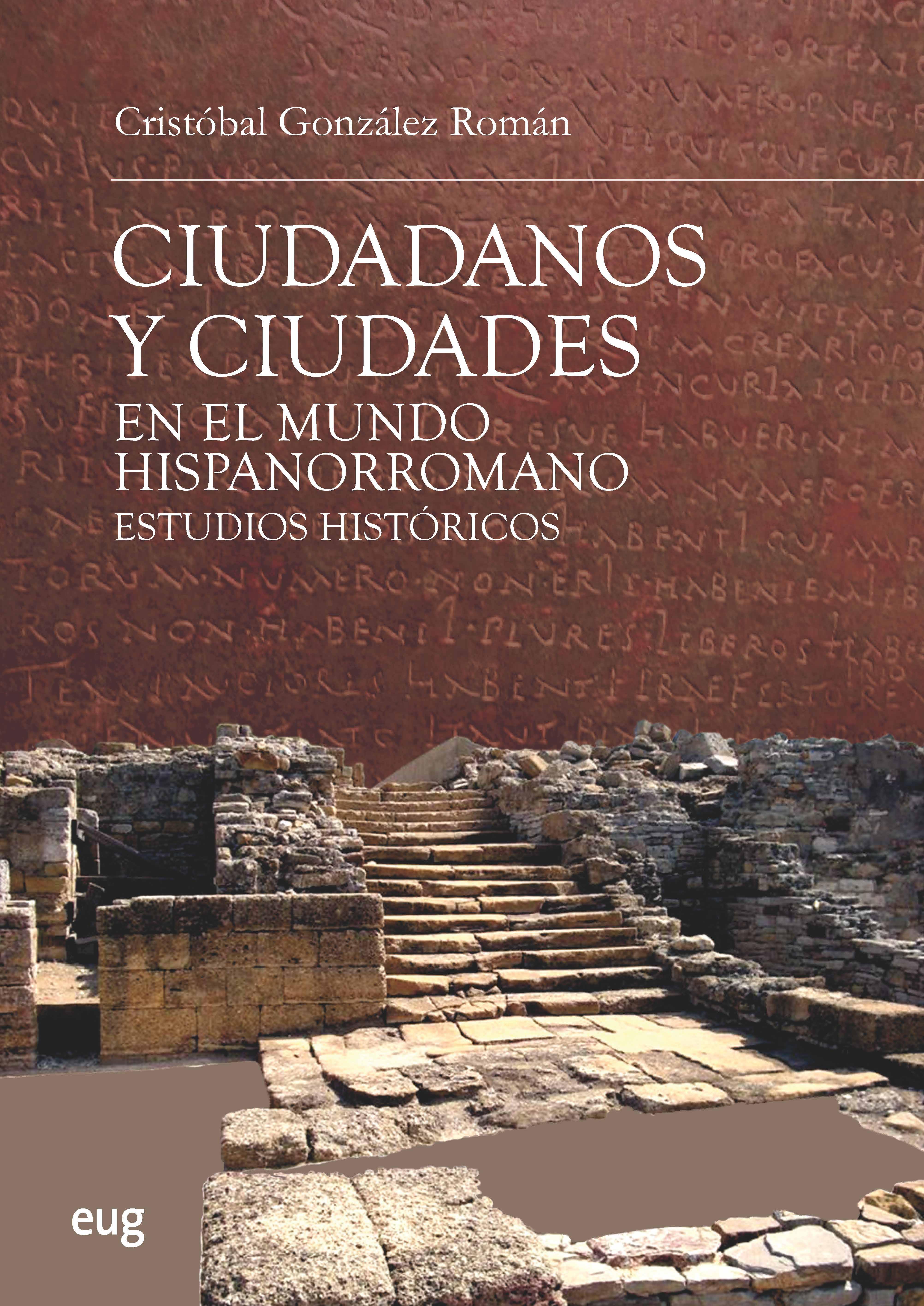 Ciudadanos y ciudades en el mundo hispanorromano   «Estudios históricos»